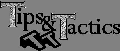 Tips and Tactics