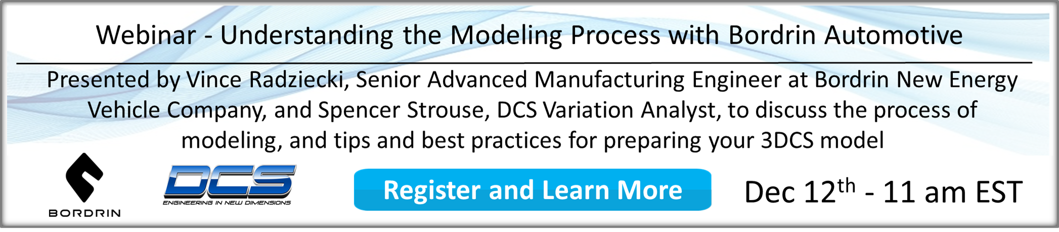 Webinar - The Modeling Process - Methods and Tips on Preparing and Creating 3DCS Models with Guest Bordrin Automotive