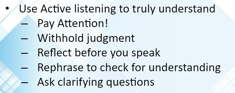 Use Active Listening! -- DCS