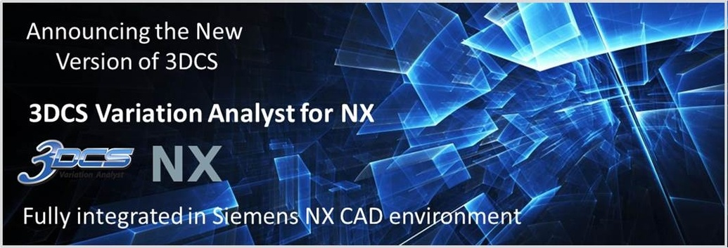 DCS Releases 3DCS for NX, Tolerance Analysis Software