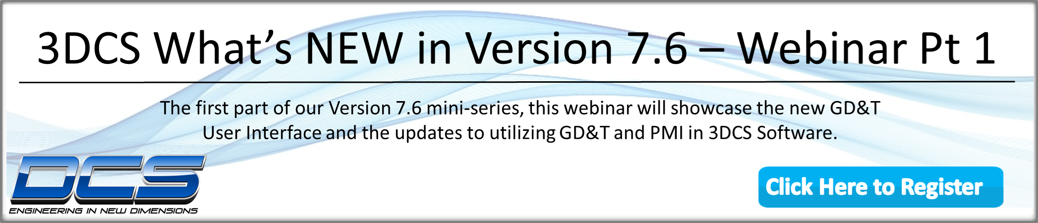 Webinar Thurs, Feb 21st - NEW 3DCS Version 7.6 GD&T Interface and Application